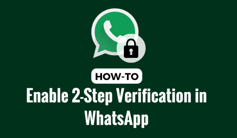 How to prevent someone from Hacking your Whatsapp using 2 step verification