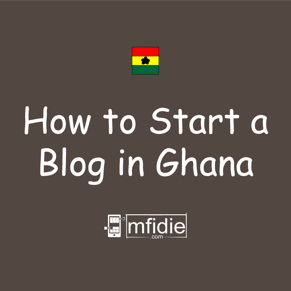 Start a Blog in Ghana